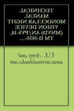 TECHNICAL MANUAL MONOCULAR NIGHT VISION DEVICE  AN/PVS-14, T